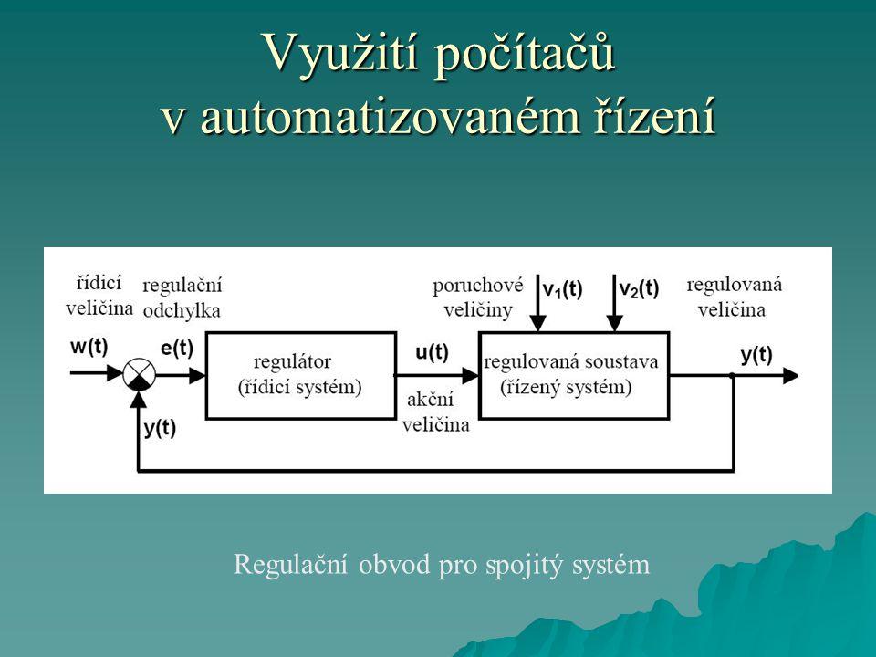 Využití počítačů v automatizovaném řízení Regulační obvod pro spojitý systém