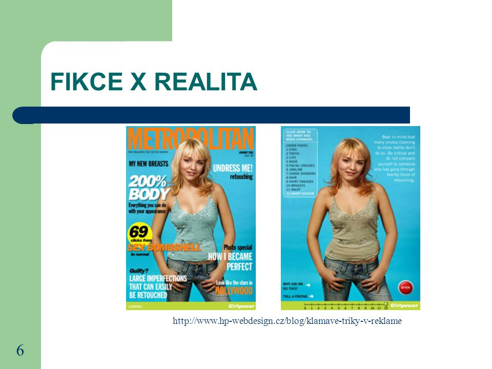 6 FIKCE X REALITA http://www.hp-webdesign.cz/blog/klamave-triky-v-reklame