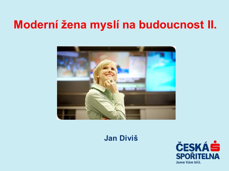 Moderní žena myslí na budoucnost II. Jan Diviš