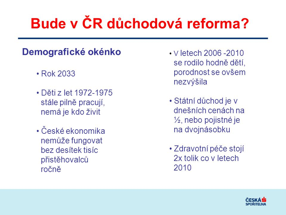 Bude v ČR důchodová reforma.
