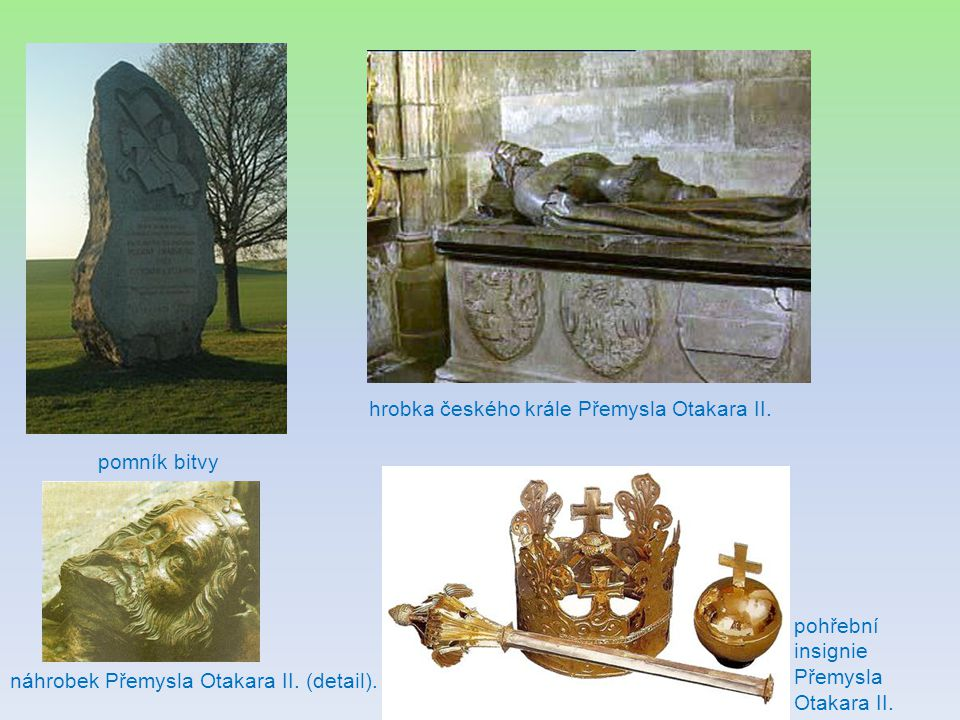 pomník bitvy hrobka českého krále Přemysla Otakara II. náhrobek Přemysla Otakara II. (detail). pohřební insignie Přemysla Otakara II.