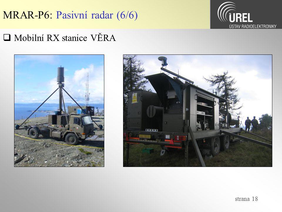 strana 18 MRAR-P6: Pasivní radar (6/6)  Mobilní RX stanice VĚRA