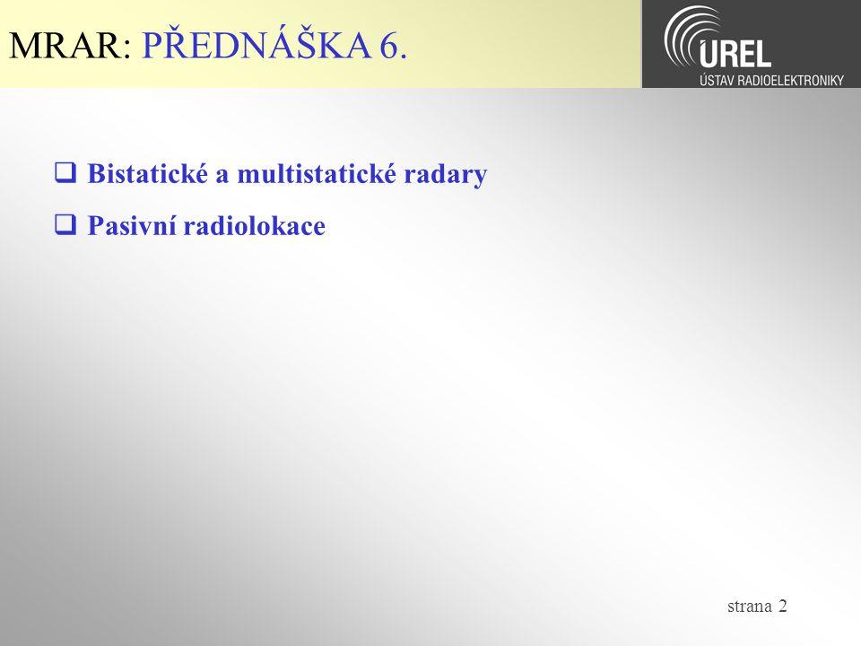 strana 2 MRAR: PŘEDNÁŠKA 6.  Bistatické a multistatické radary  Pasivní radiolokace