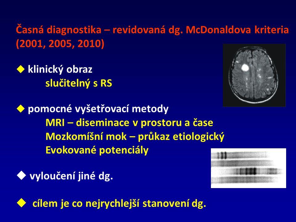 Časná diagnostika – revidovaná dg. McDonaldova kriteria (2001, 2005, 2010)  klinický obraz slučitelný s RS  pomocné vyšetřovací metody MRI – disemin