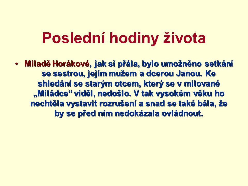 Poslední hodiny života Miladě Horákové, jak si přála, bylo umožněno setkání se sestrou, jejím mužem a dcerou Janou.