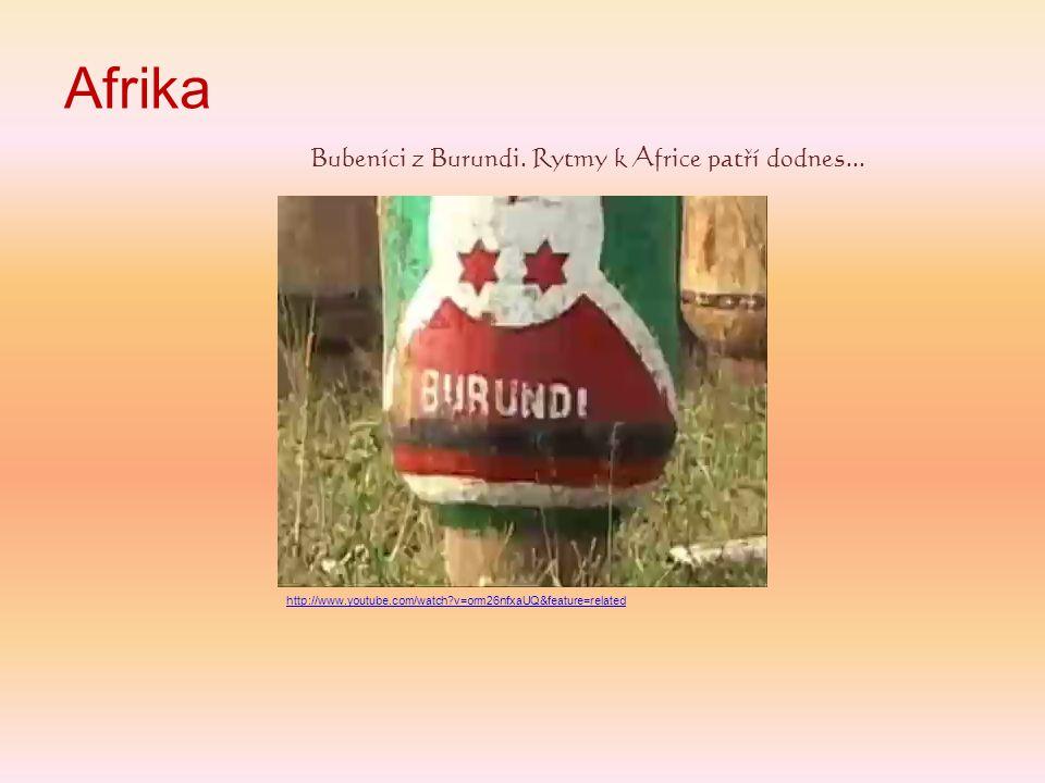 Afrika Bubeníci z Burundi. Rytmy k Africe patří dodnes... http://www.youtube.com/watch?v=orm26nfxaUQ&feature=related