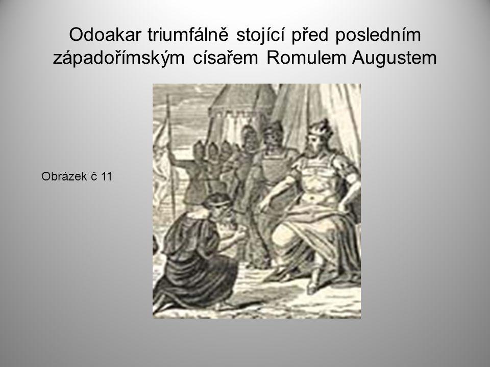 Odoakar triumfálně stojící před posledním západořímským císařem Romulem Augustem Obrázek č 11