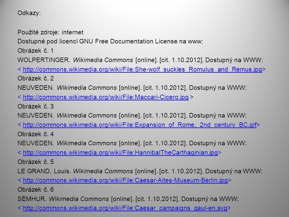 Odkazy: Použité zdroje: internet Dostupné pod licencí GNU Free Documentation License na www: Obrázek č. 1 WOLPERTINGER. Wikimedia Commons [online]. [c