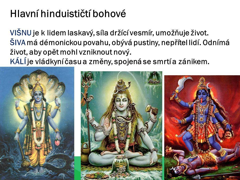 Hlavní hinduističtí bohové VIŠNU je k lidem laskavý, síla držící vesmír, umožňuje život.