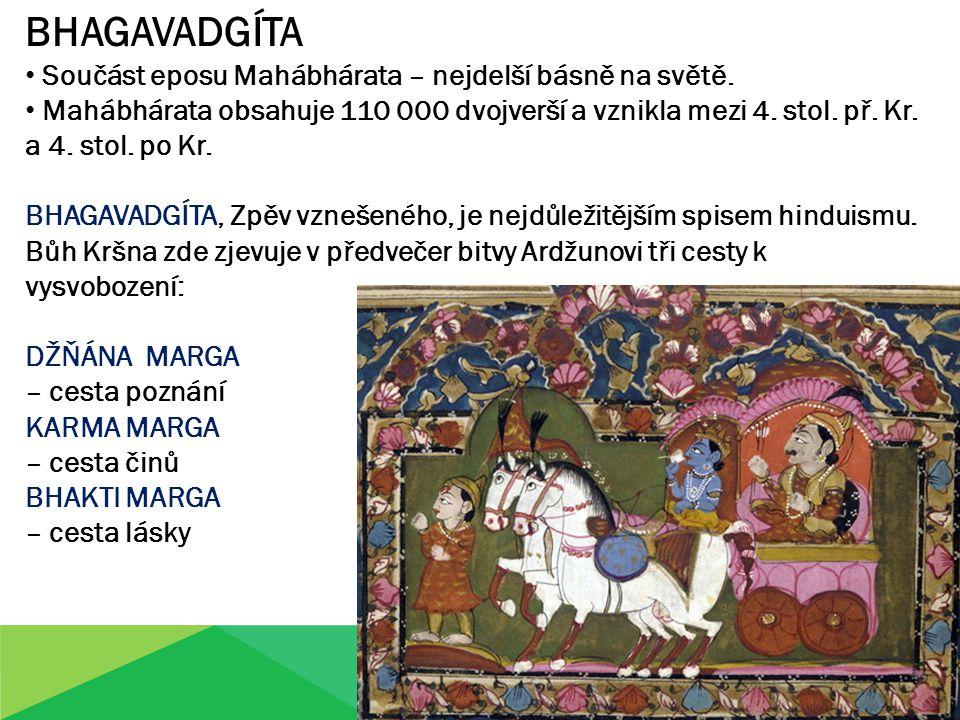 BHAGAVADGÍTA Součást eposu Mahábhárata – nejdelší básně na světě.