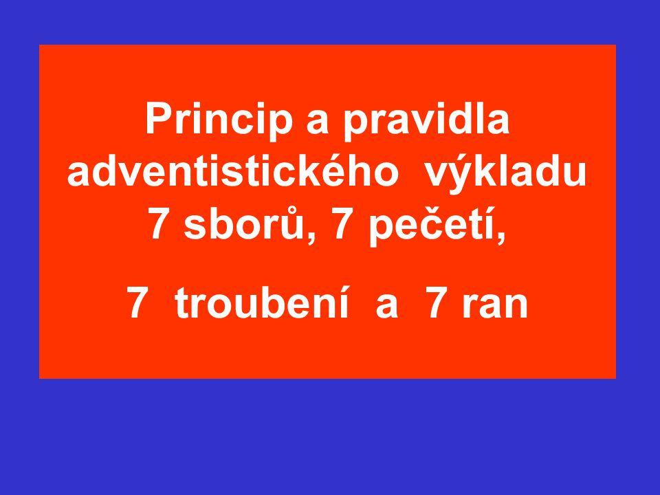 Princip a pravidla adventistického výkladu 7 sborů, 7 pečetí, 7 troubení a 7 ran