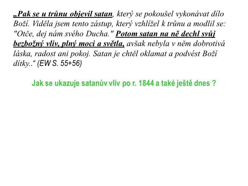 """""""Pak se u trůnu objevil satan, který se pokoušel vykonávat dílo Boží. Viděla jsem tento zástup, který vzhlížel k trůnu a modlil se:"""
