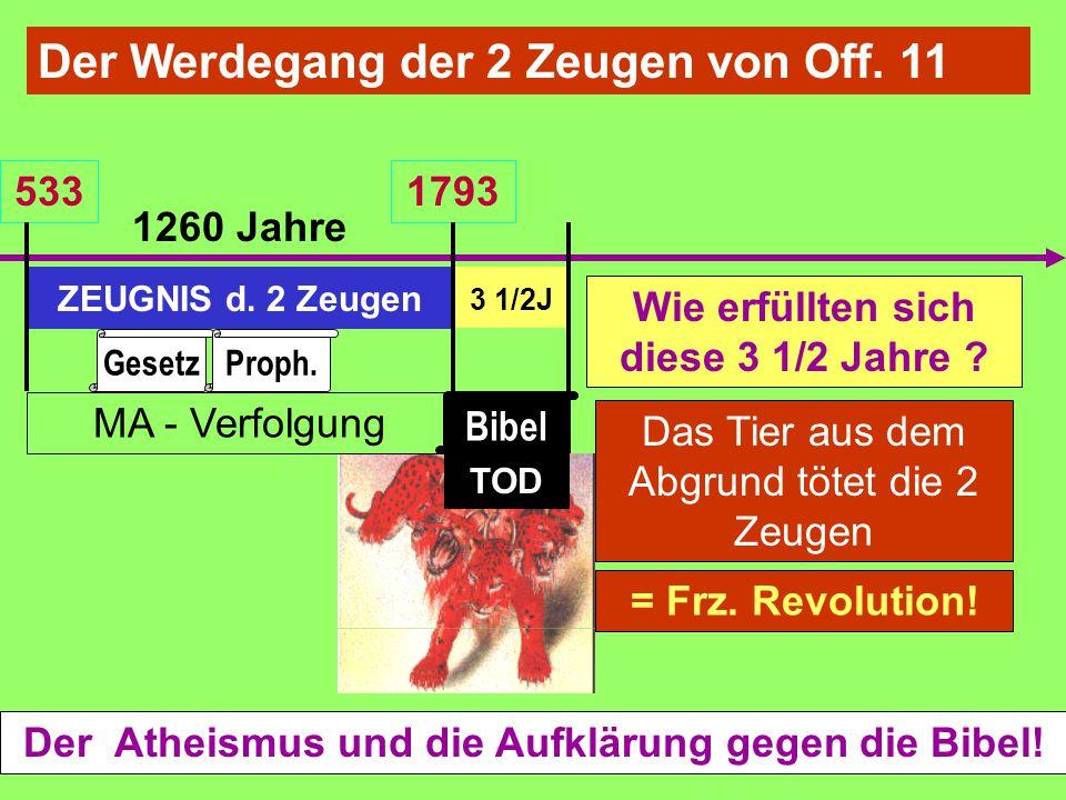 ZEUGNIS d. 2 Zeugen 1260 Jahre 3 1/2J 5331793 Der Werdegang der 2 Zeugen von Off. 11 Das Tier aus dem Abgrund tötet die 2 Zeugen Der Atheismus und die