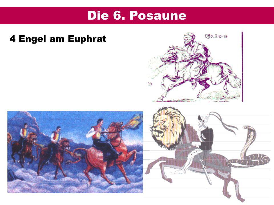 Die 6. Posaune 4 Engel am Euphrat