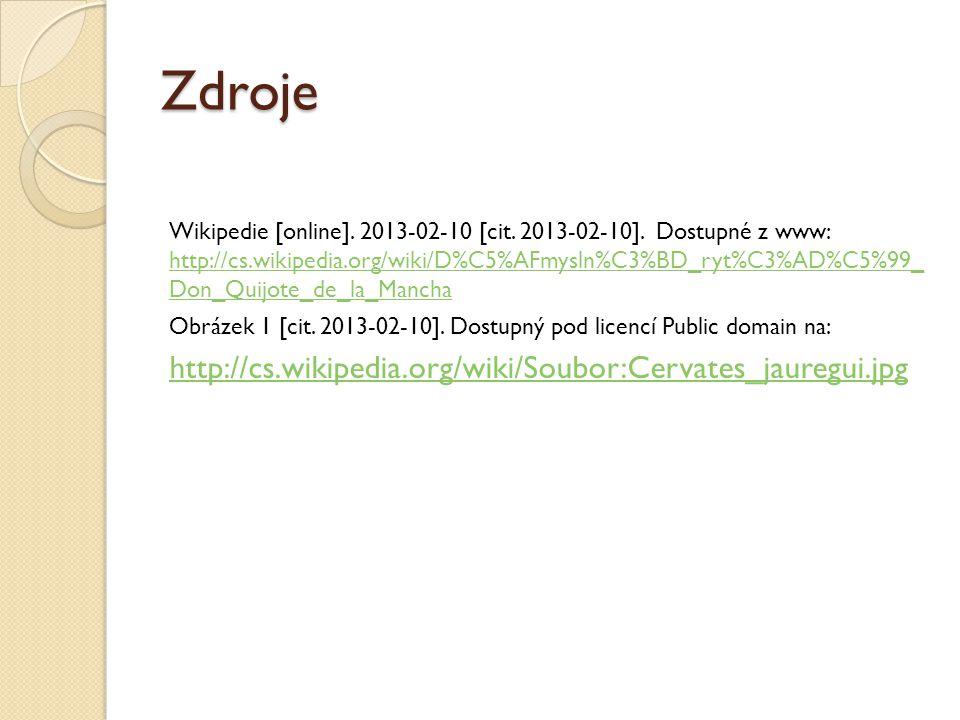 Zdroje Wikipedie [online]. 2013-02-10 [cit. 2013-02-10]. Dostupné z www: http://cs.wikipedia.org/wiki/D%C5%AFmysln%C3%BD_ryt%C3%AD%C5%99_ Don_Quijote_