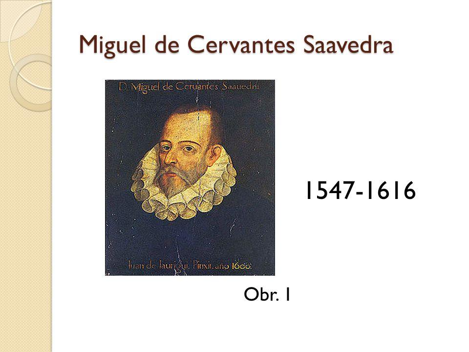 Miguel de Cervantes Saavedra 1547-1616 Obr. 1