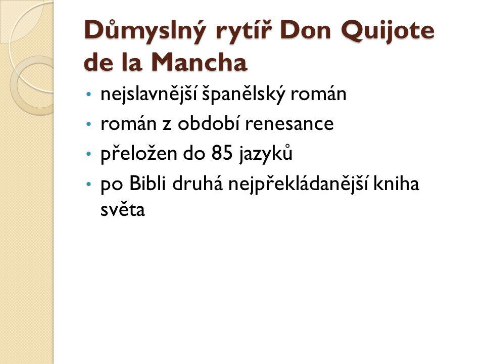 Důmyslný rytíř Don Quijote de la Mancha nejslavnější španělský román román z období renesance přeložen do 85 jazyků po Bibli druhá nejpřekládanější kn