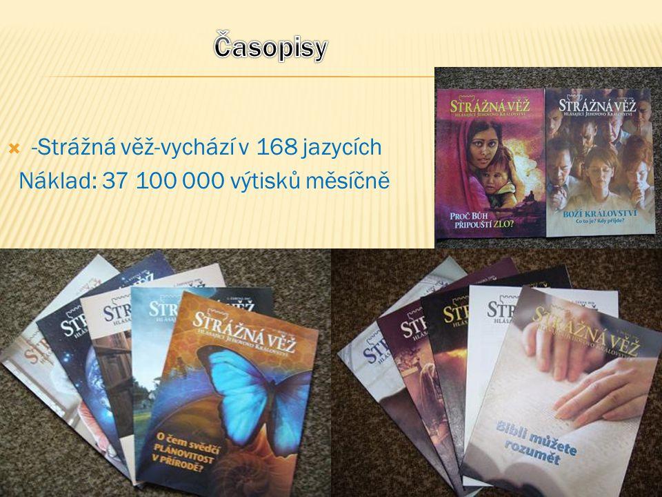  -Strážná věž-vychází v 168 jazycích Náklad: 37 100 000 výtisků měsíčně