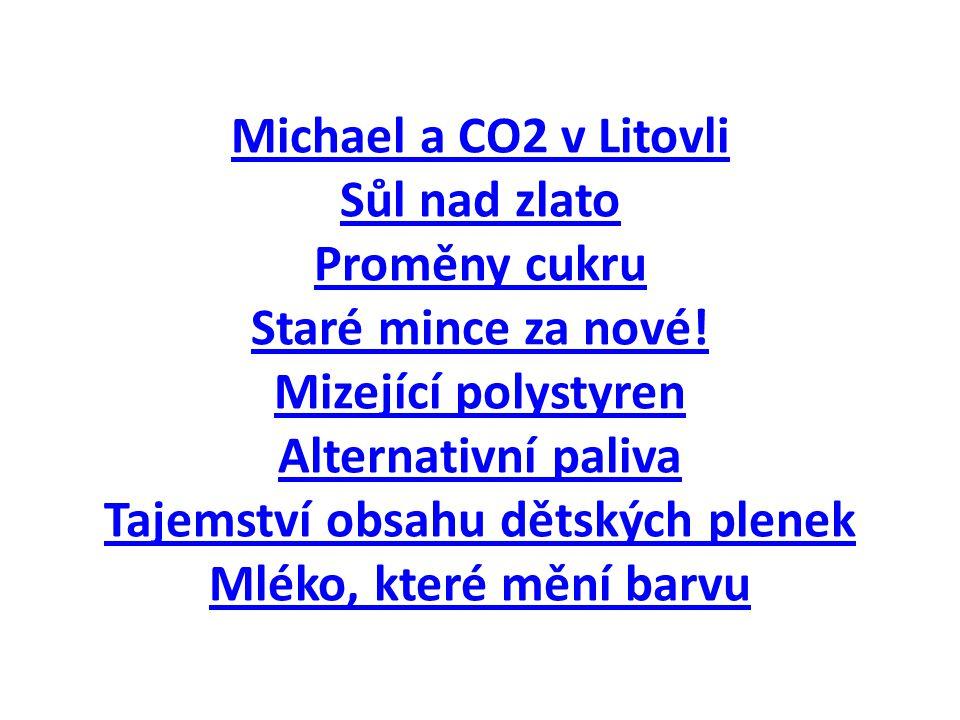 Michaelovy zázračné molekuly Barvy ve vědě a v umění CO2 – přítel nebo nepřítel.