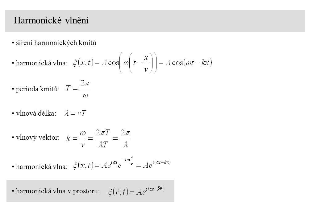 Harmonické vlnění harmonická vlna: šíření harmonických kmitů vlnový vektor: perioda kmitů: vlnová délka: harmonická vlna: harmonická vlna v prostoru: