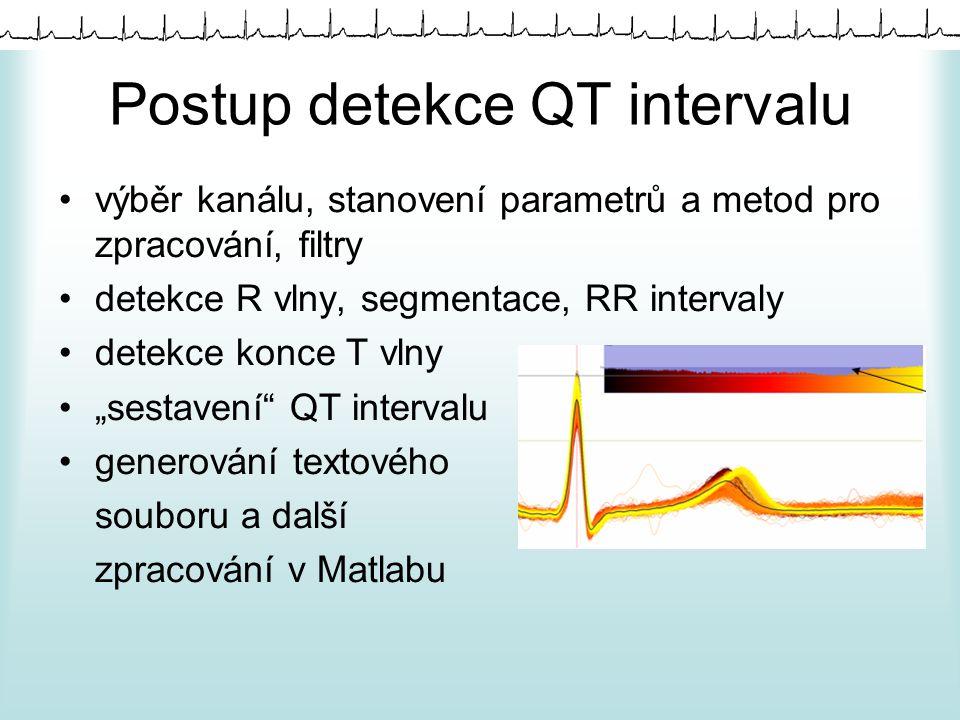 Postup detekce QT intervalu výběr kanálu, stanovení parametrů a metod pro zpracování, filtry detekce R vlny, segmentace, RR intervaly detekce konce T