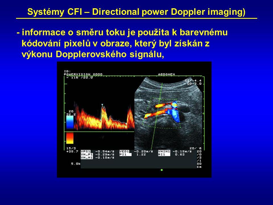 Systémy CFI – Directional power Doppler imaging) - informace o směru toku je použita k barevnému kódování pixelů v obraze, který byl získán z výkonu Dopplerovského signálu,