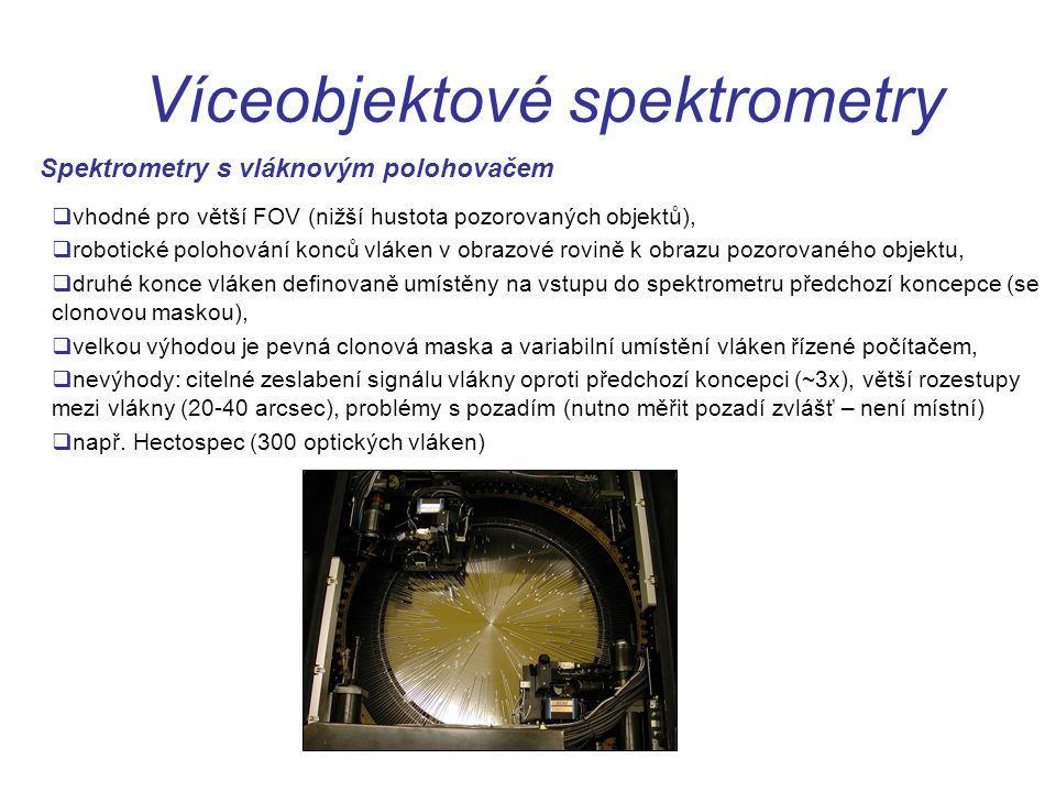 Víceobjektové spektrometry Spektrometry s vláknovým polohovačem  vhodné pro větší FOV (nižší hustota pozorovaných objektů),  robotické polohování ko