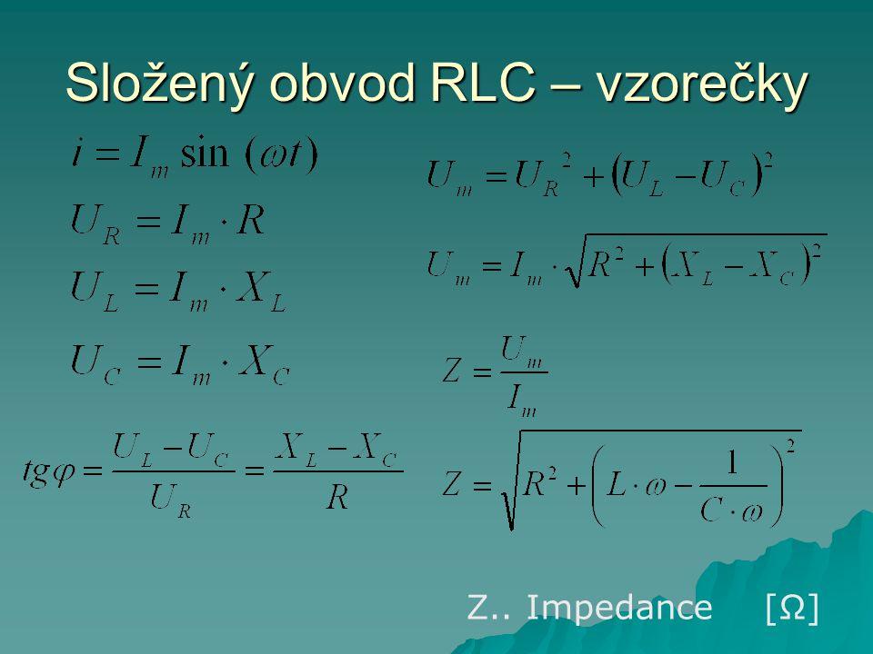 Složený obvod RLC – vzorečky Z.. Impedance [Ω]