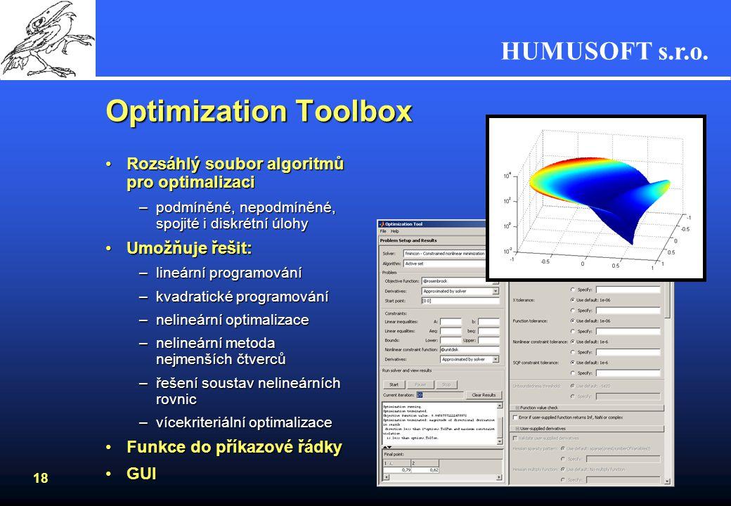 HUMUSOFT s.r.o. 17 Řešení ODE a PDE ODEODE –základní nástroj pro řešení ODE je Simulink –výběr z několika řešičů různých řádů (typu Runge-Kutta, predi