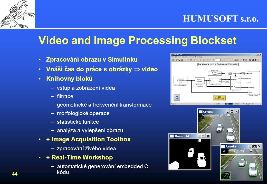 HUMUSOFT s.r.o. 43 Image Processing Toolbox –deblurring –barvy redukce barev konverze mezi barevnými prostory RGB, indexová, šedá škála, černo-bílá HS