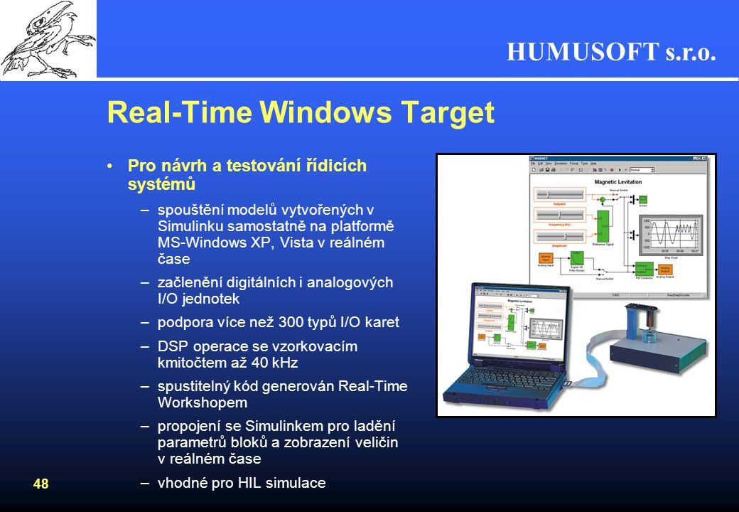 HUMUSOFT s.r.o. 47 Real-Time Workshop Překlad modelů navržených v Simulinku a kódu z Embedded MATLABu do jazyka C –napojení výpočetního prostředí MATL