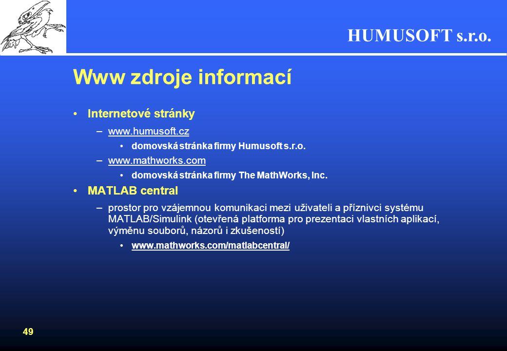 HUMUSOFT s.r.o. 48 Real-Time Windows Target Pro návrh a testování řídicích systémů –spouštění modelů vytvořených v Simulinku samostatně na platformě M