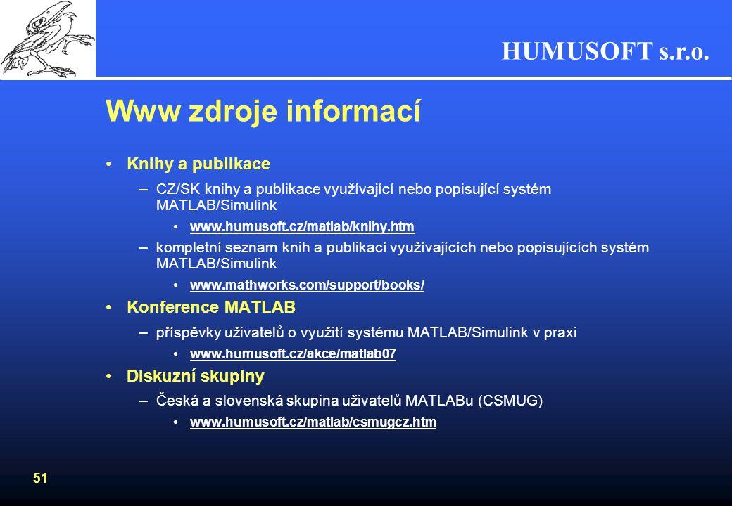 HUMUSOFT s.r.o. 50 Www zdroje informací Webové semináře (webinars) –on-line semináře zdarma probíhající na internetu v reálném čase v daný den a hodin