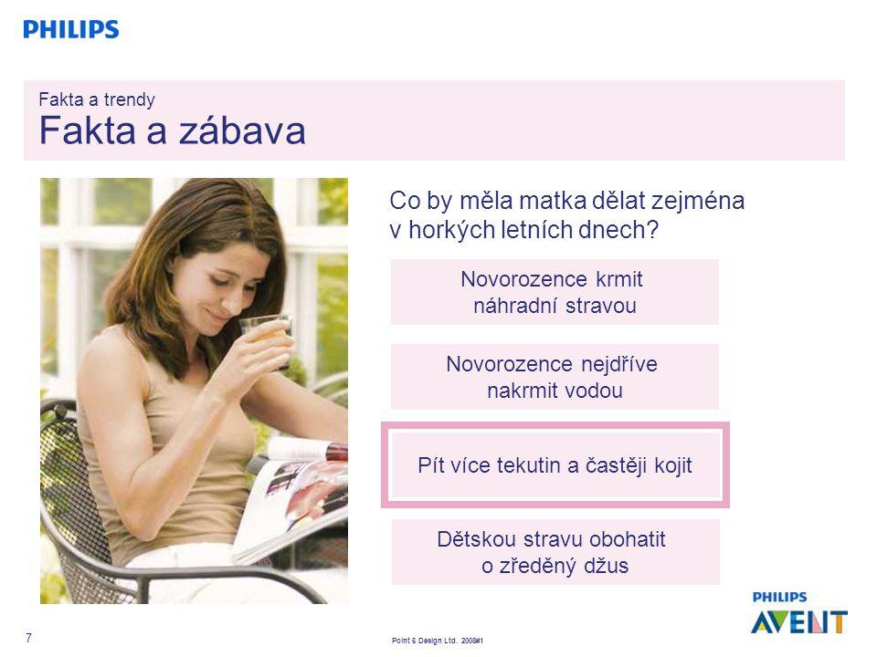 Point 6 Design Ltd. 2008#1 7 Co by měla matka dělat zejména v horkých letních dnech? Novorozence krmit náhradní stravou Novorozence nejdříve nakrmit v