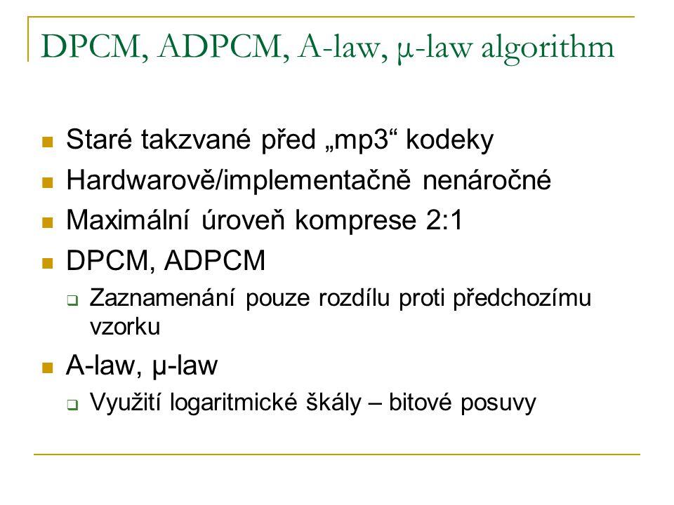"""DPCM, ADPCM, A-law, μ-law algorithm Staré takzvané před """"mp3"""" kodeky Hardwarově/implementačně nenáročné Maximální úroveň komprese 2:1 DPCM, ADPCM  Za"""