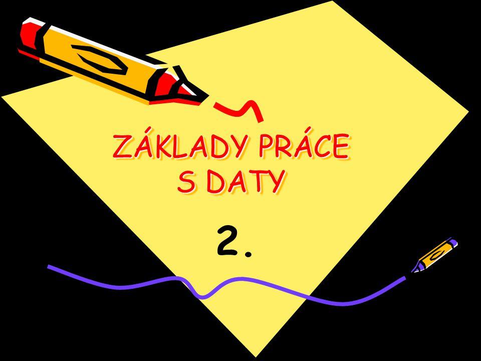 ZÁKLADY PRÁCE S DATY 2.