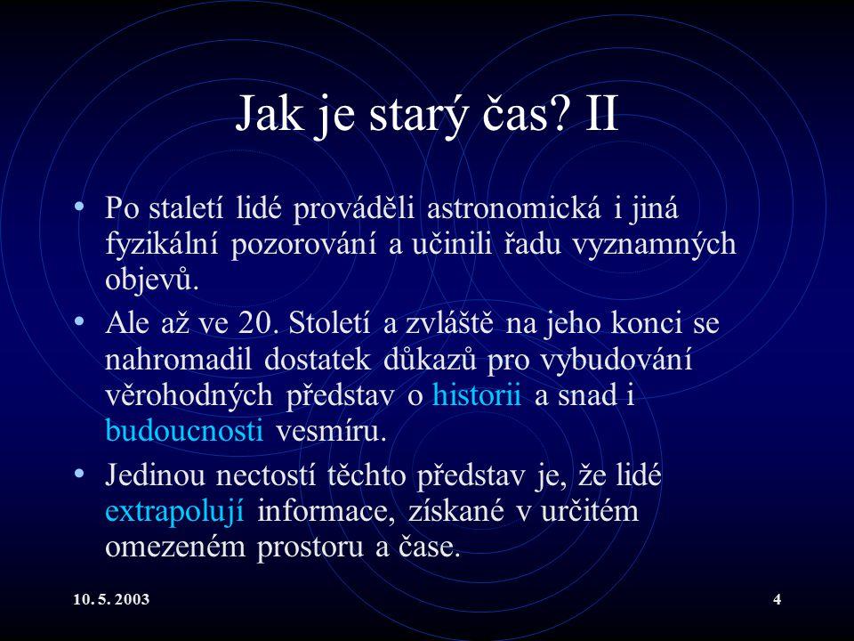 10. 5. 20034 Jak je starý čas.