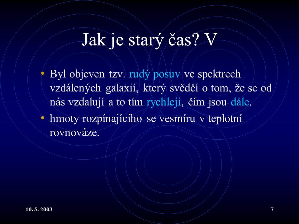 10. 5. 20037 Jak je starý čas. V Byl objeven tzv.