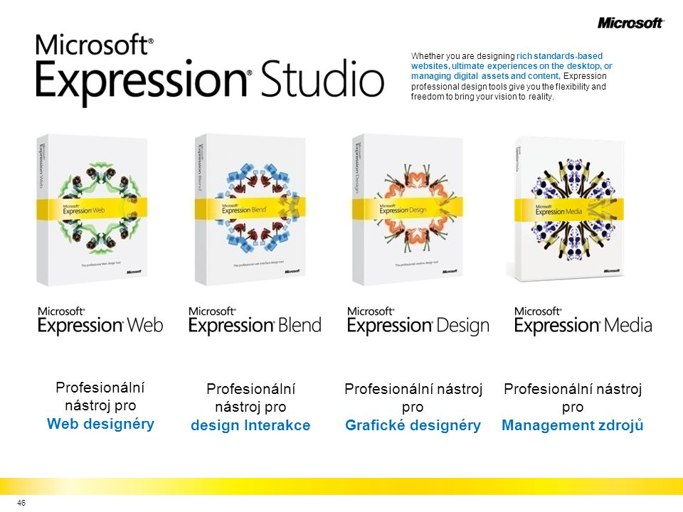 Whether you are designing rich standards-based websites, ultimate experiences on the desktop, or managing digital assets and content, Expression professional design tools give you the flexibility and freedom to bring your vision to reality.
