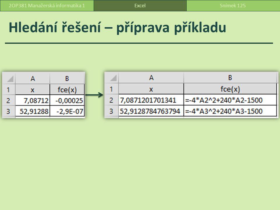 Hledání řešení – příprava příkladu ExcelSnímek 1252OP381 Manažerská informatika 1