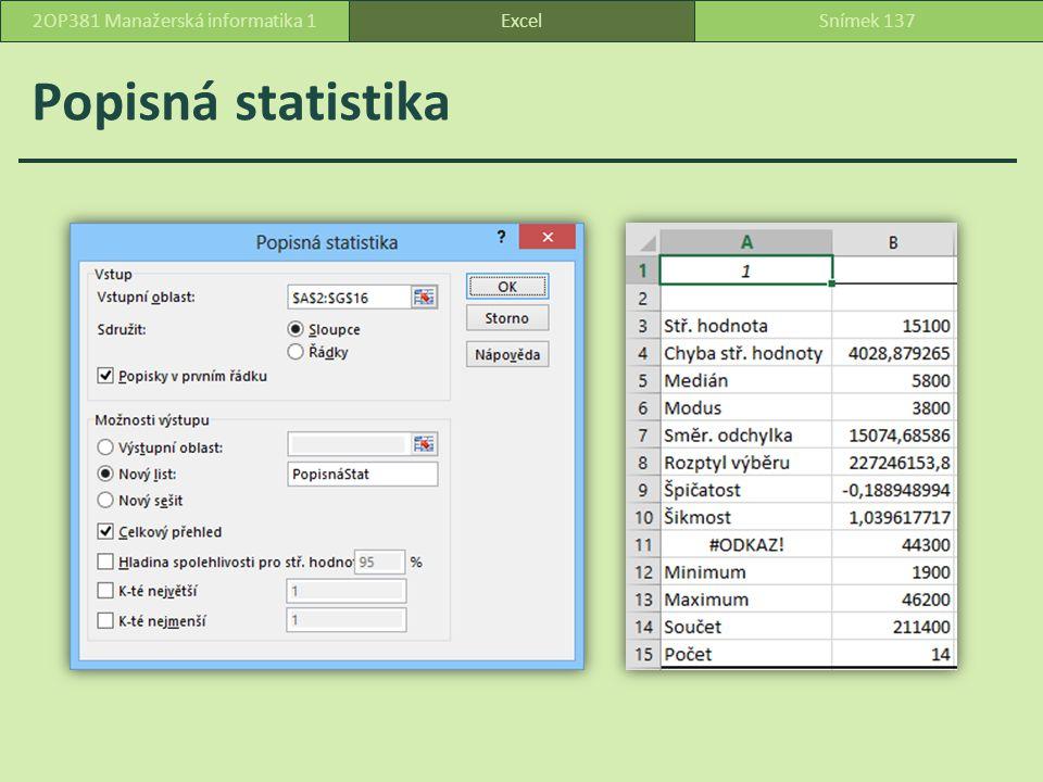 Popisná statistika ExcelSnímek 1372OP381 Manažerská informatika 1