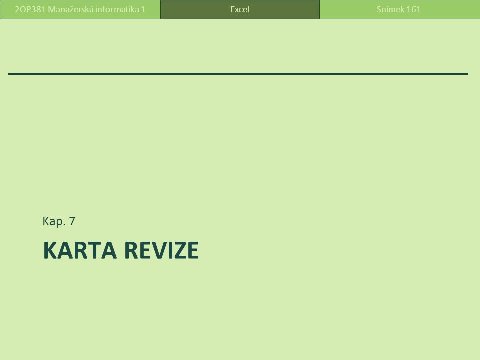 KARTA REVIZE Kap. 7 ExcelSnímek 1612OP381 Manažerská informatika 1