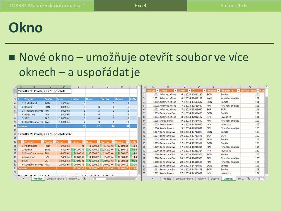 Okno Nové okno – umožňuje otevřít soubor ve více oknech – a uspořádat je ExcelSnímek 1762OP381 Manažerská informatika 1