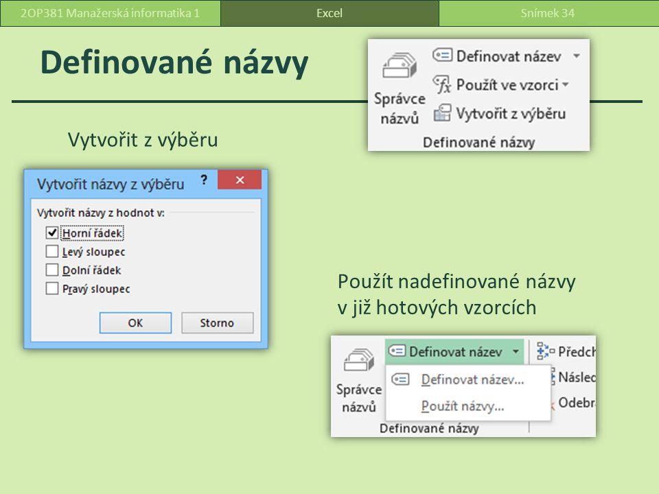 Definované názvy Vytvořit z výběru Použít nadefinované názvy v již hotových vzorcích ExcelSnímek 342OP381 Manažerská informatika 1