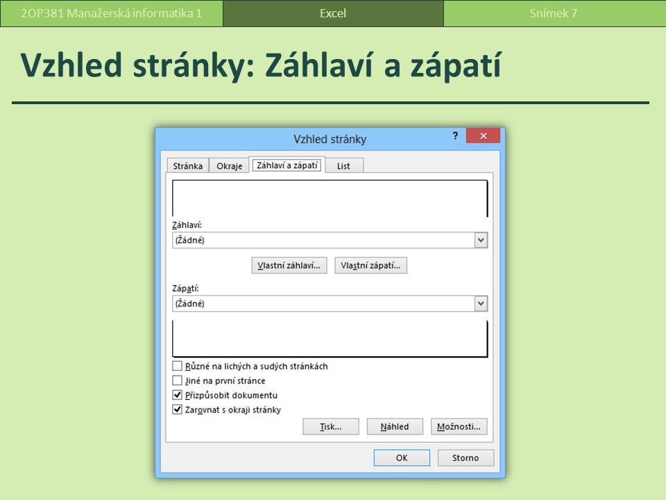 Vzhled stránky: Záhlaví a zápatí ExcelSnímek 72OP381 Manažerská informatika 1