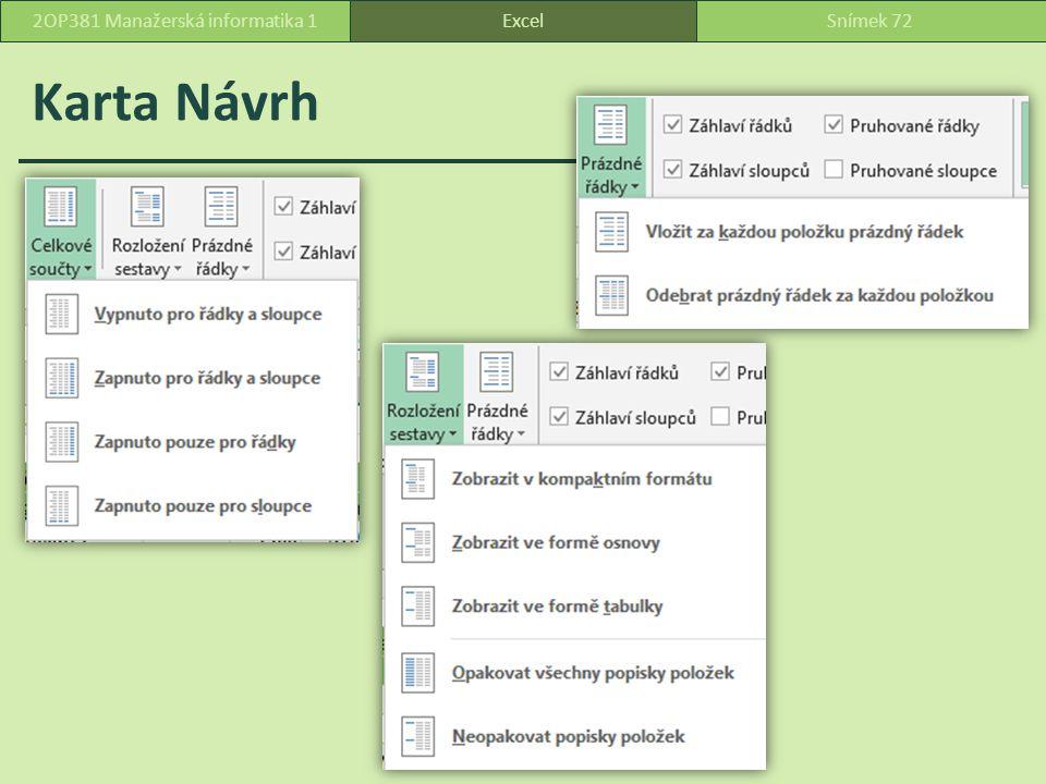 Karta Návrh ExcelSnímek 722OP381 Manažerská informatika 1