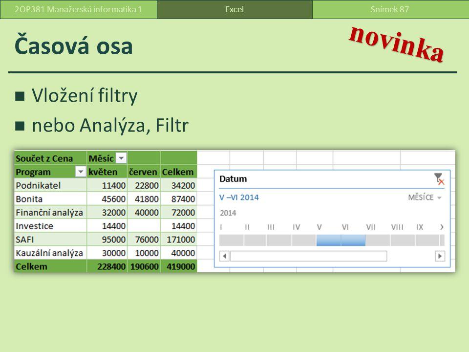 Časová osa Vložení filtry nebo Analýza, Filtr ExcelSnímek 872OP381 Manažerská informatika 1 novinka