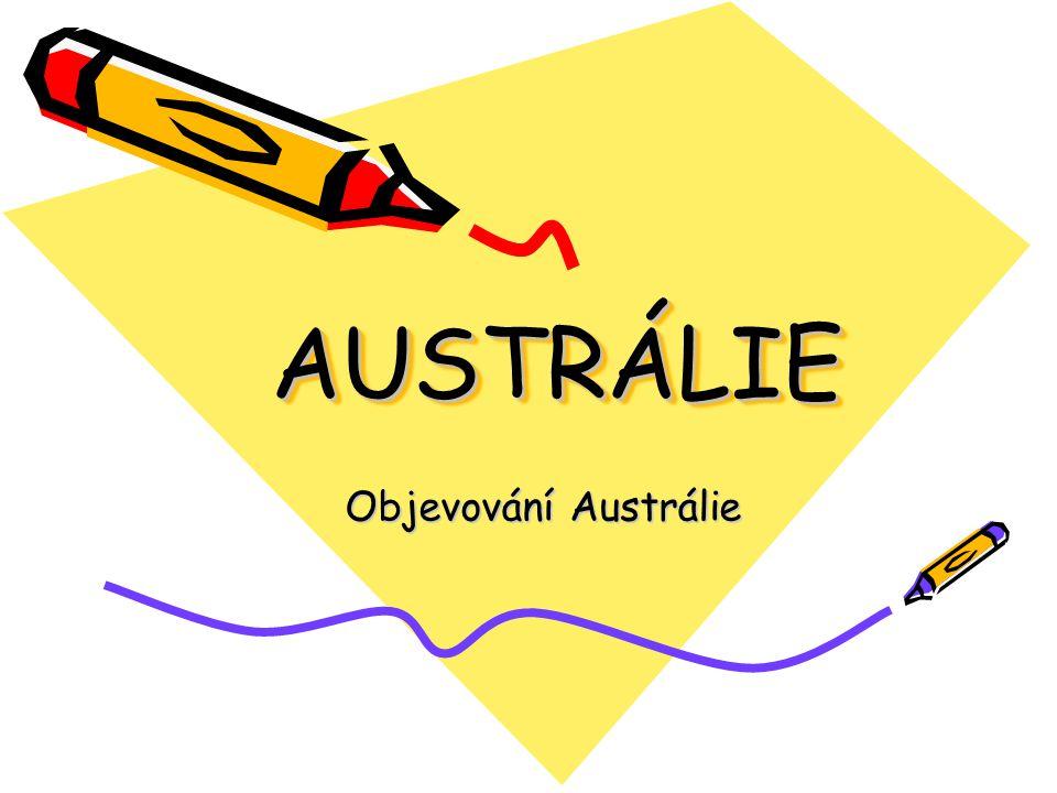 AUSTRÁLIEAUSTRÁLIE Objevování Austrálie