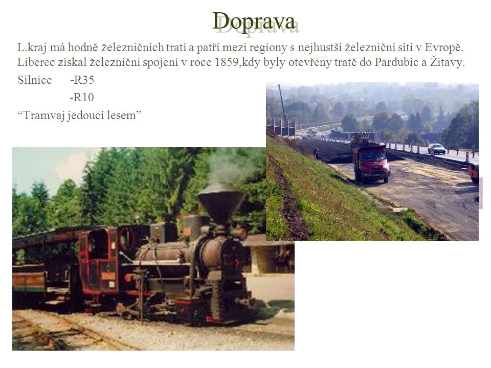 Doprava L.kraj má hodně železničních tratí a patří mezi regiony s nejhustší železniční sítí v Evropě.