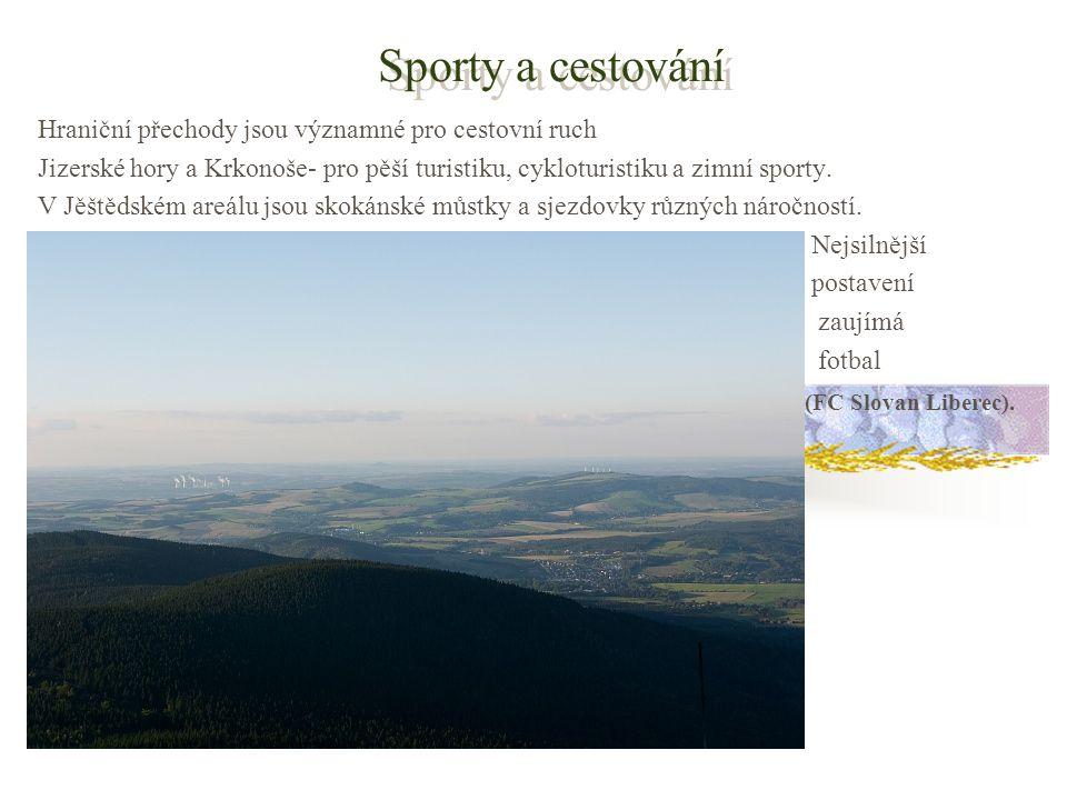 Sporty a cestování Hraniční přechody jsou významné pro cestovní ruch Jizerské hory a Krkonoše- pro pěší turistiku, cykloturistiku a zimní sporty.
